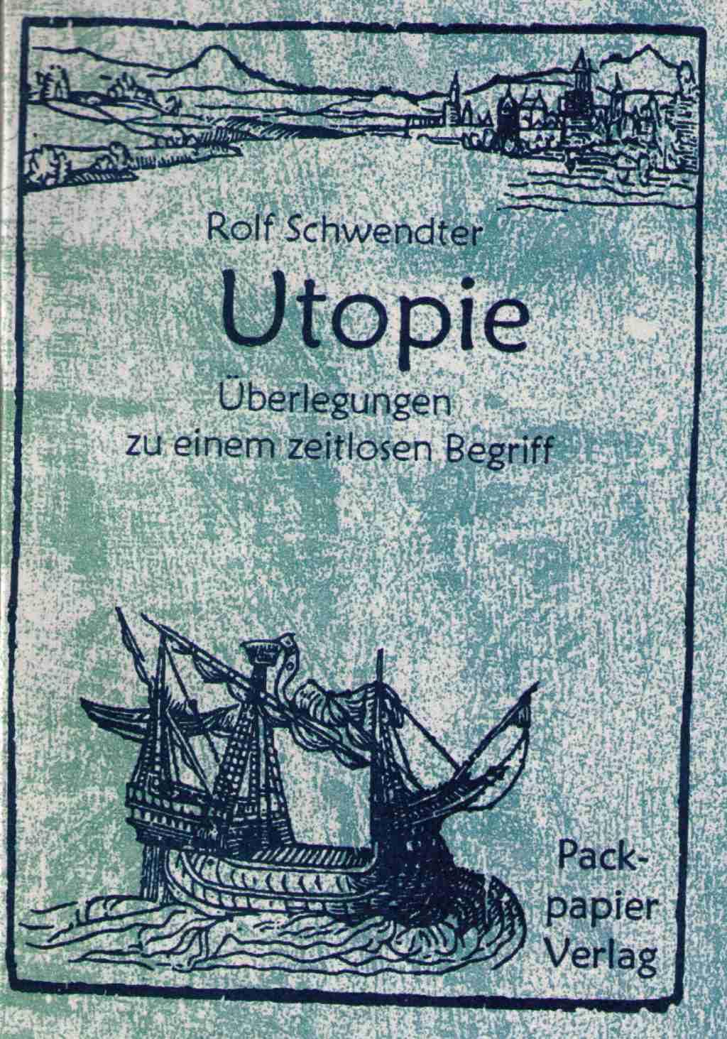 Schwendter Utopie