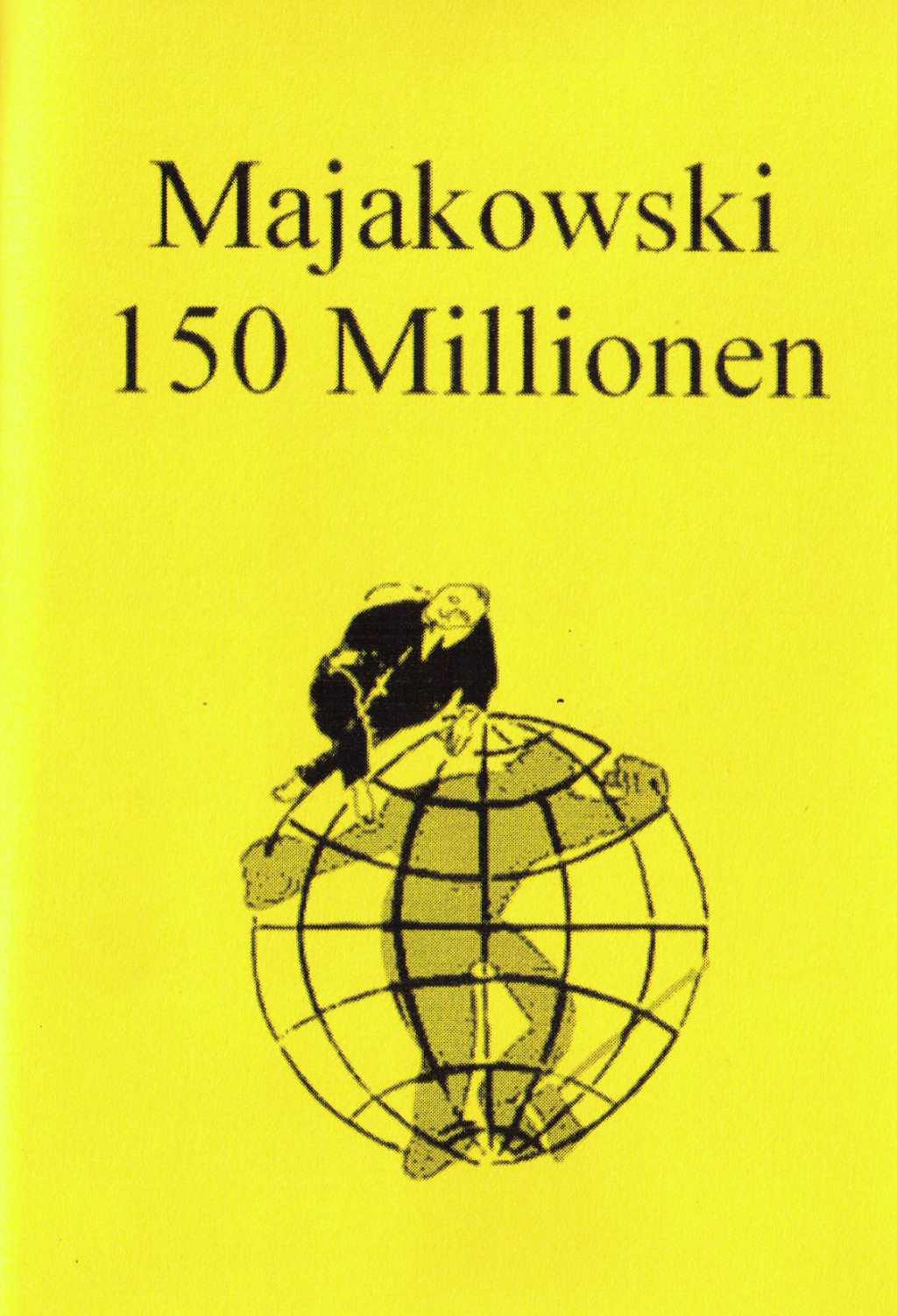 Majakowski 150 Millionen